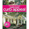 Better Homes and Gardens Curb Appeal, Quick and Easy