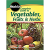 Miracle-Gro Complete Guide to Vegetables, Fruits and Herbs
