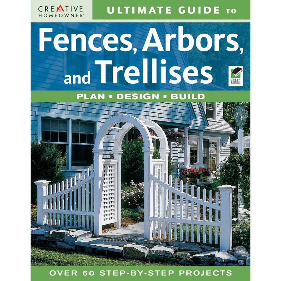 Shop Ultimate Guide To Fences Arbors And Trellises At