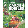  Garden Edibles, Fast, Fresh