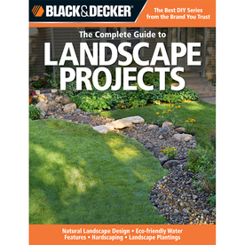Black and Decker Complete Guide to Landscape Projects