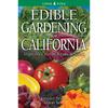 Edible Gardening for California Vegetables, Herbs, Fruits & Seeds